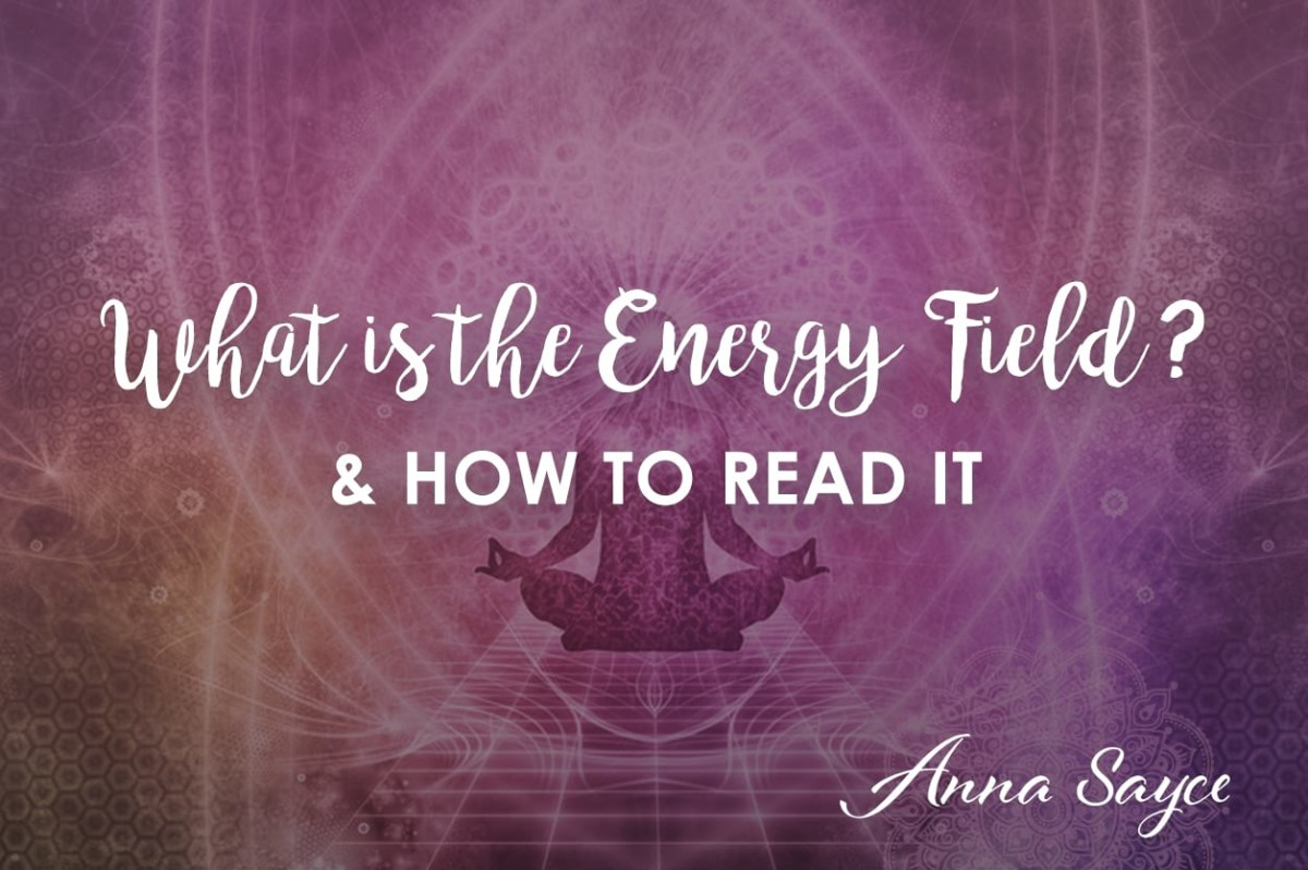 What Is The Energy Field How To Read It