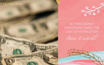 Setting Money Intentions Using the Law of Attraction – Does it Work?