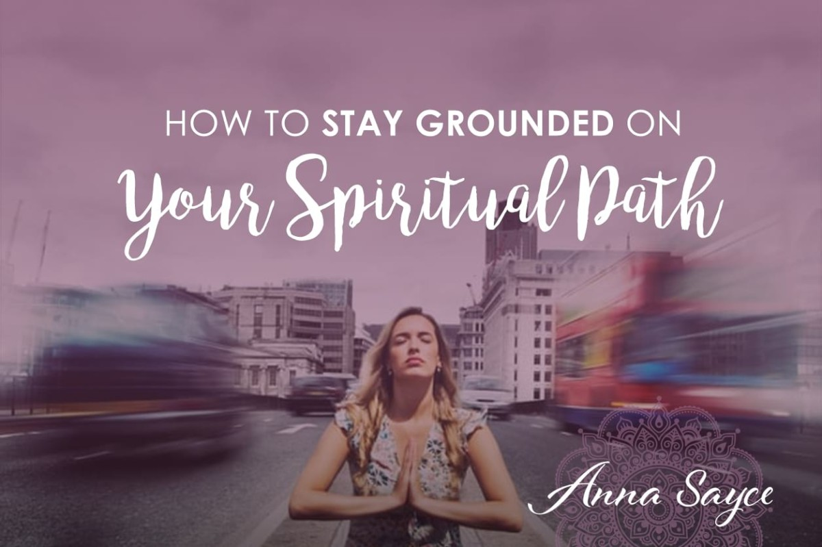 How to Stay Grounded on Your Spiritual Path