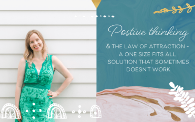 Positive Thinking & The Law of Attraction – A One Size Fits All Solution That Sometimes Doesn't Work