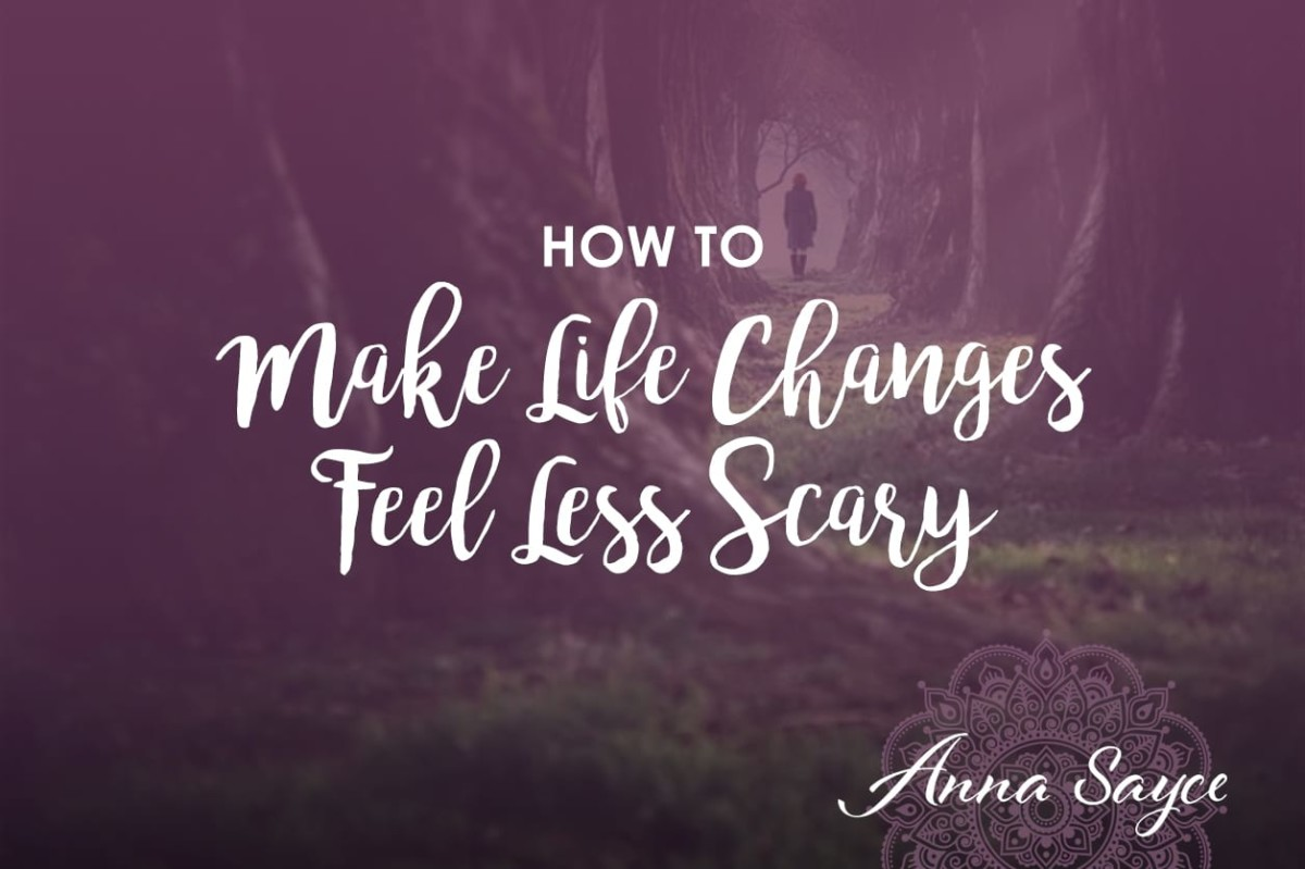 How to Make Life Changes Feel Less Scary