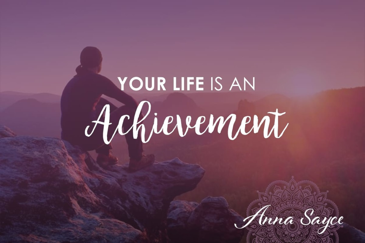 Your Life is an Achievement