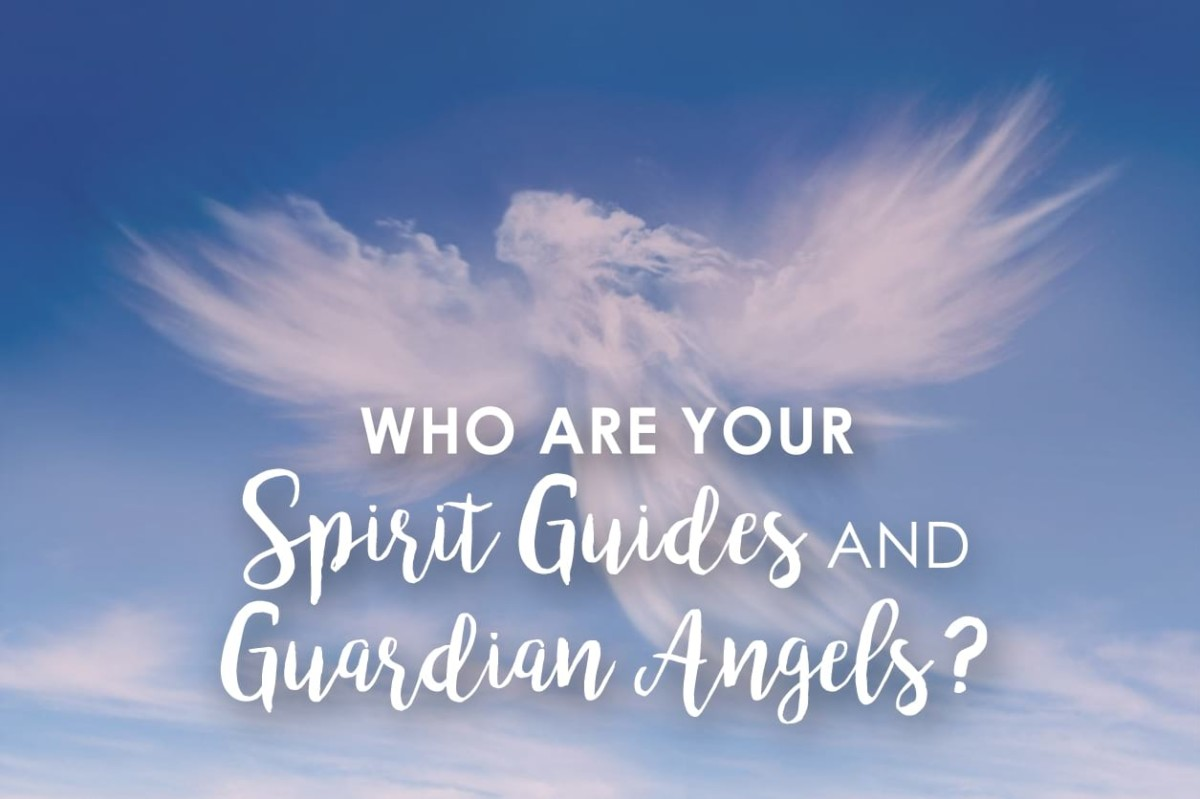 Who Are Your Spirit Guides and Guardian Angels?
