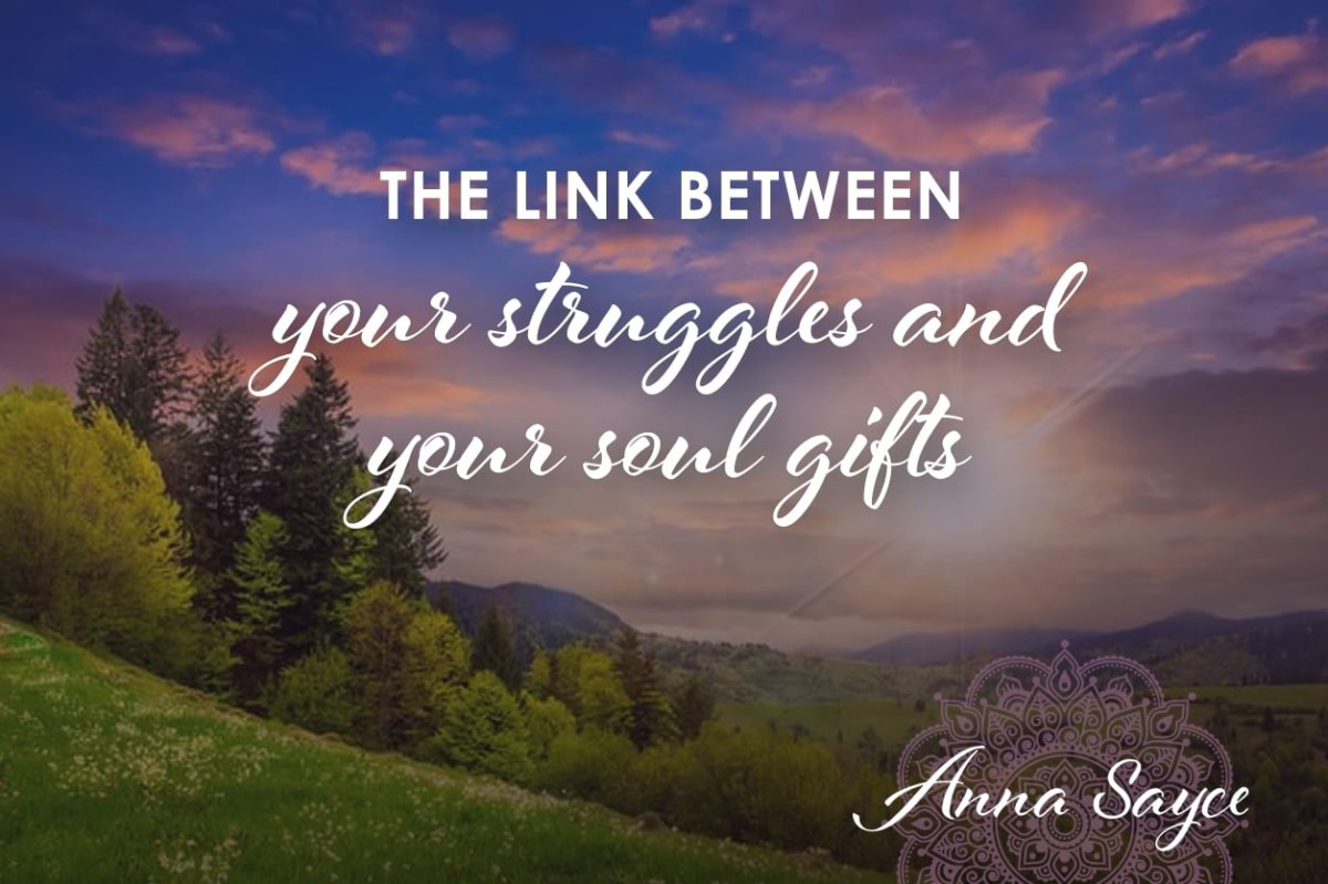 The Link Between Your Struggles and Your Soul Gifts