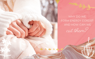 Why Do We Form Energy Cords? And How Can We Cut Them?