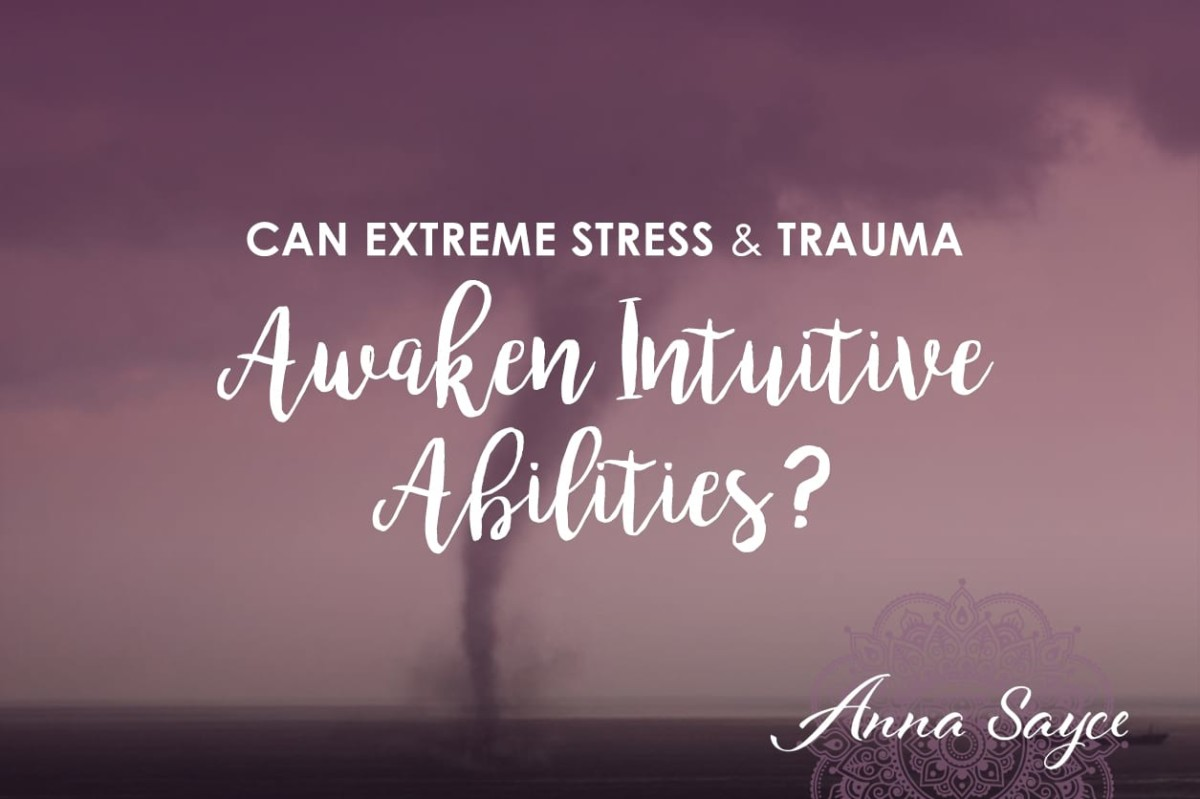 Can Extreme Stress & Trauma Awaken Intuitive Abilities?