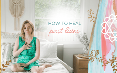 How to Heal Past Lives