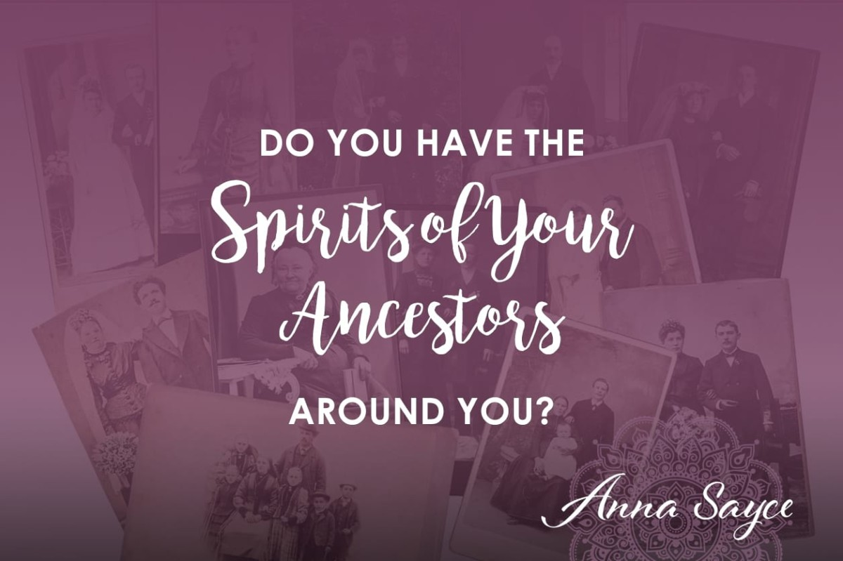 do you have the spirits of your ancestors around you