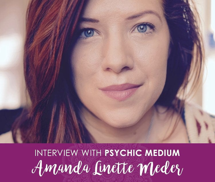 Interview with Psychic Medium Amanda Linette Meder