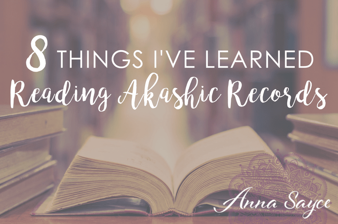 8 Things I've Learned Through Reading The Akashic Records