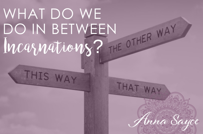 What Do We Do In Between Incarnations?