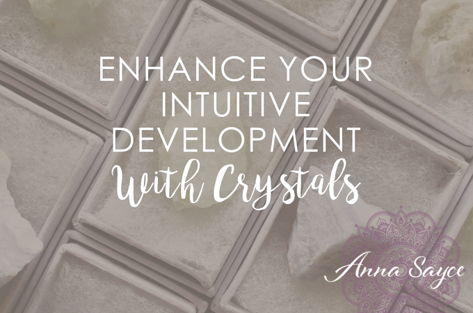How to Enhance Your Intuitive Development With Crystals