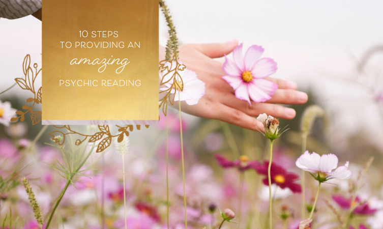 10 Steps to Providing an Amazing Psychic Reading
