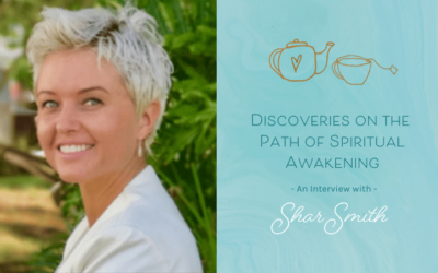 Discoveries on the Path of Spiritual Awakening – An Interview with Shar Smith