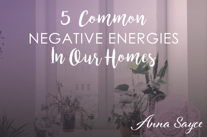 5 More Common Negative Energies Found in Our Homes…