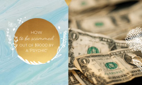 How to Be Scammed Out Of $9000 By A 'Psychic'