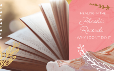 Healing in the Akashic Records — Why I Don't Practise or Teach It
