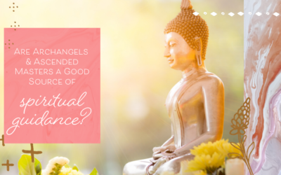 Are Archangels & Ascended Masters a Good Source of Spiritual Guidance?