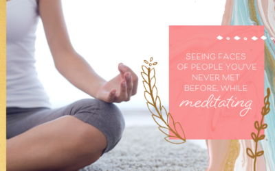 Seeing faces of people you've never met before, while meditating