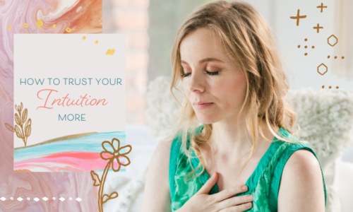 How to Trust Your Intuition More