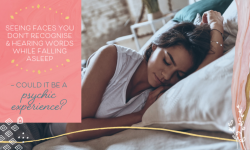 Seeing Faces You Don't Recognise & Hearing Words While Falling Asleep — Could It Be A Psychic Experience?